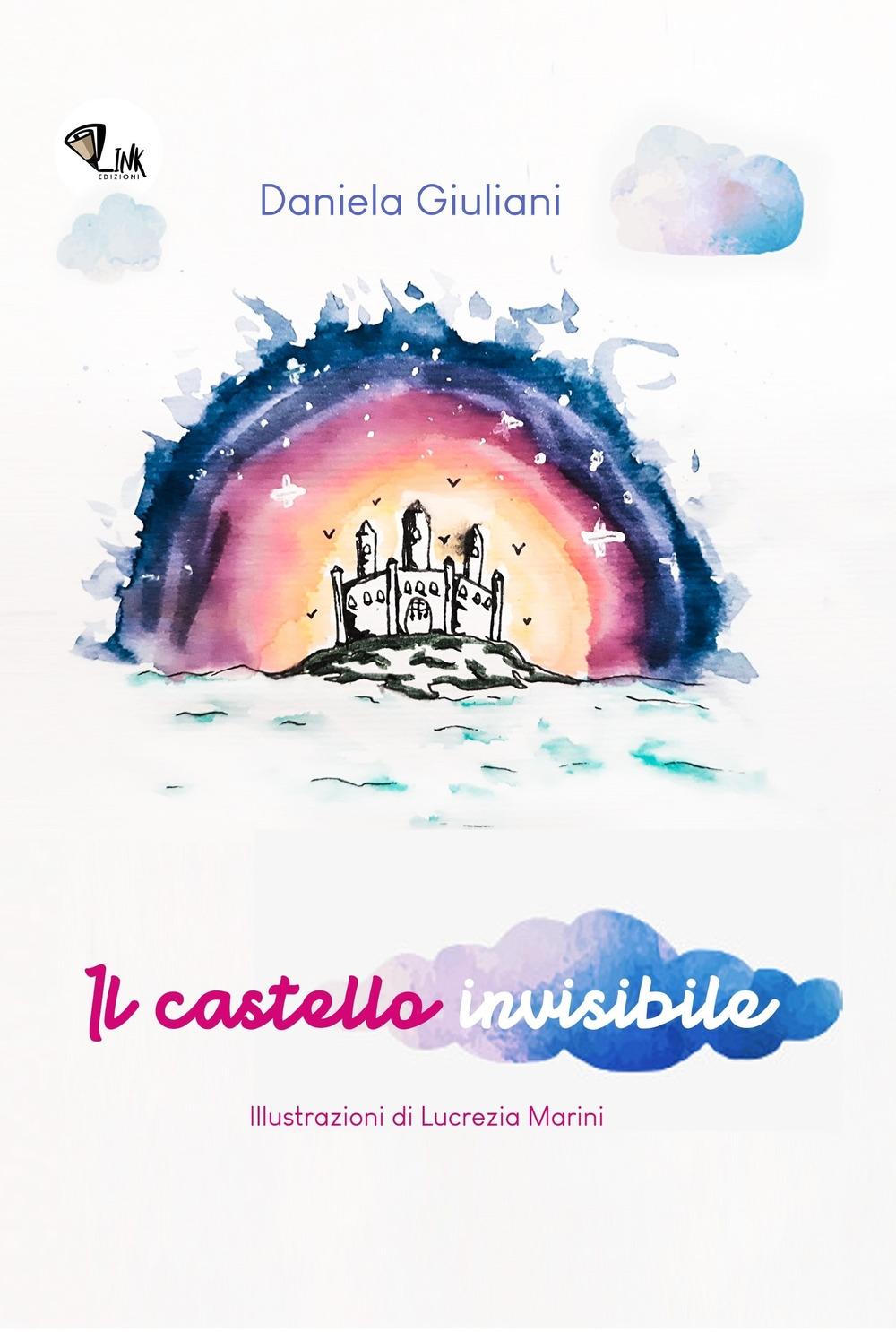 Il castello invisibile. Ediz. illustrata