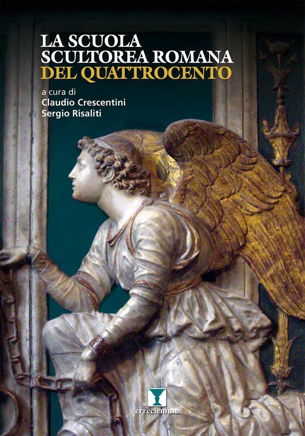 La scuola scultorea romana del Quattrocento