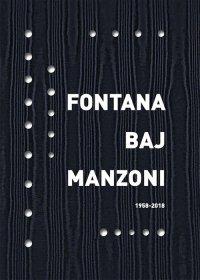 Fontana Baj Manzoni 1958-2018.