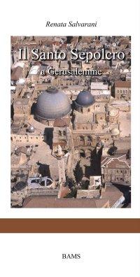 Il Santo Sepolcro a Gerusalemme
