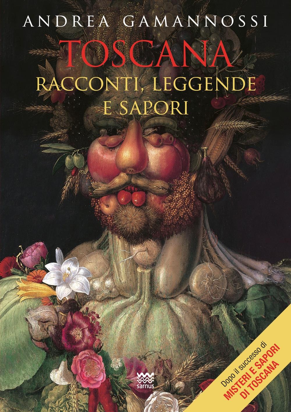 Toscana. Racconti, leggende e sapori