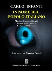In nome del popolo italiano. Massimo Giuseppe Bossetti accusato dell'omicidio di Yara Gambirasio