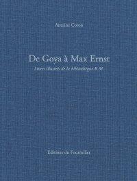 De Goya à Max Ernst. Livres illustrés de la bibliothèque R.M.