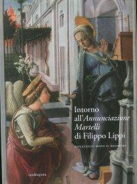Intorno all'Annunciazione Martelli di Filippo Lippi. Riflessioni dopo il restauro