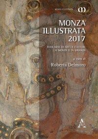 Monza illustrata (2017). Annuario di arti e culture a Monza e in Brianza