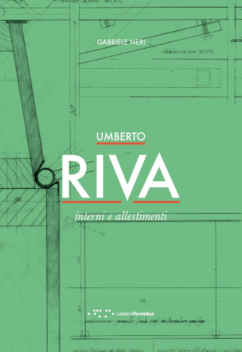 Umberto Riva. Interni e allestimenti