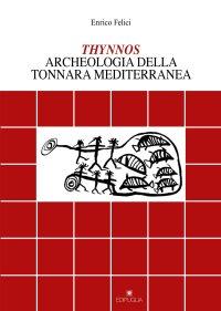 Thynnos. Archeologia della tonnara mediterranea