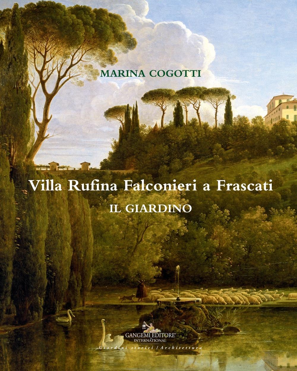 Villa Rufina Falconieri a Frascati. Il giardino. Ediz. illustrata