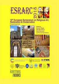 ESRARC 2018. 10th European Symposium on Religious Art Restoration & Conservation. Proceedings book