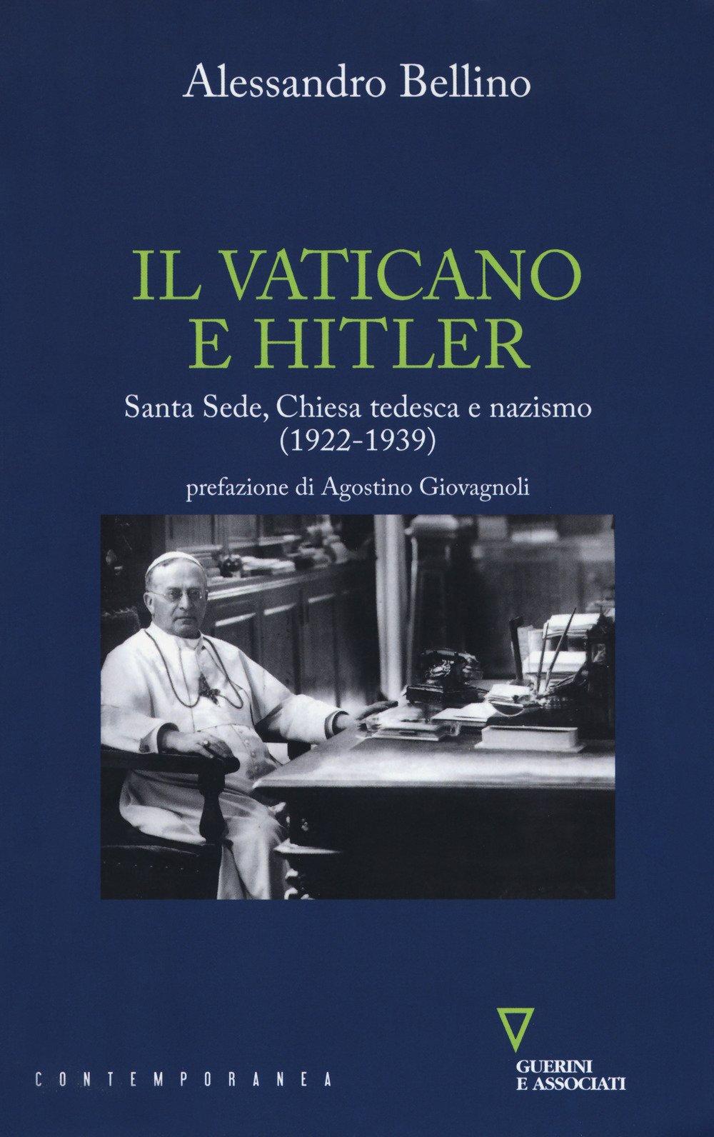 Il Vaticano e Hitler. Santa Sede, Chiesa tedesca e nazismo (1922-1939)