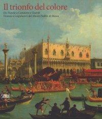 Il trionfo del colore. Da Tiepolo a Canaletto e Guardi. Vicenza e i Capolavori dal Museo Pushkin di Mosca