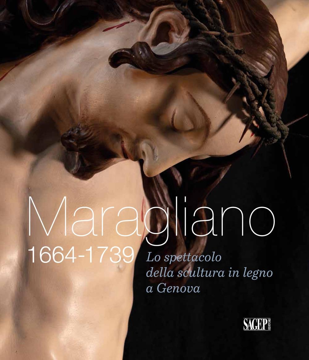 Maragliano 1664-1739. Lo Spettacolo della Scultura in Legno a Genova