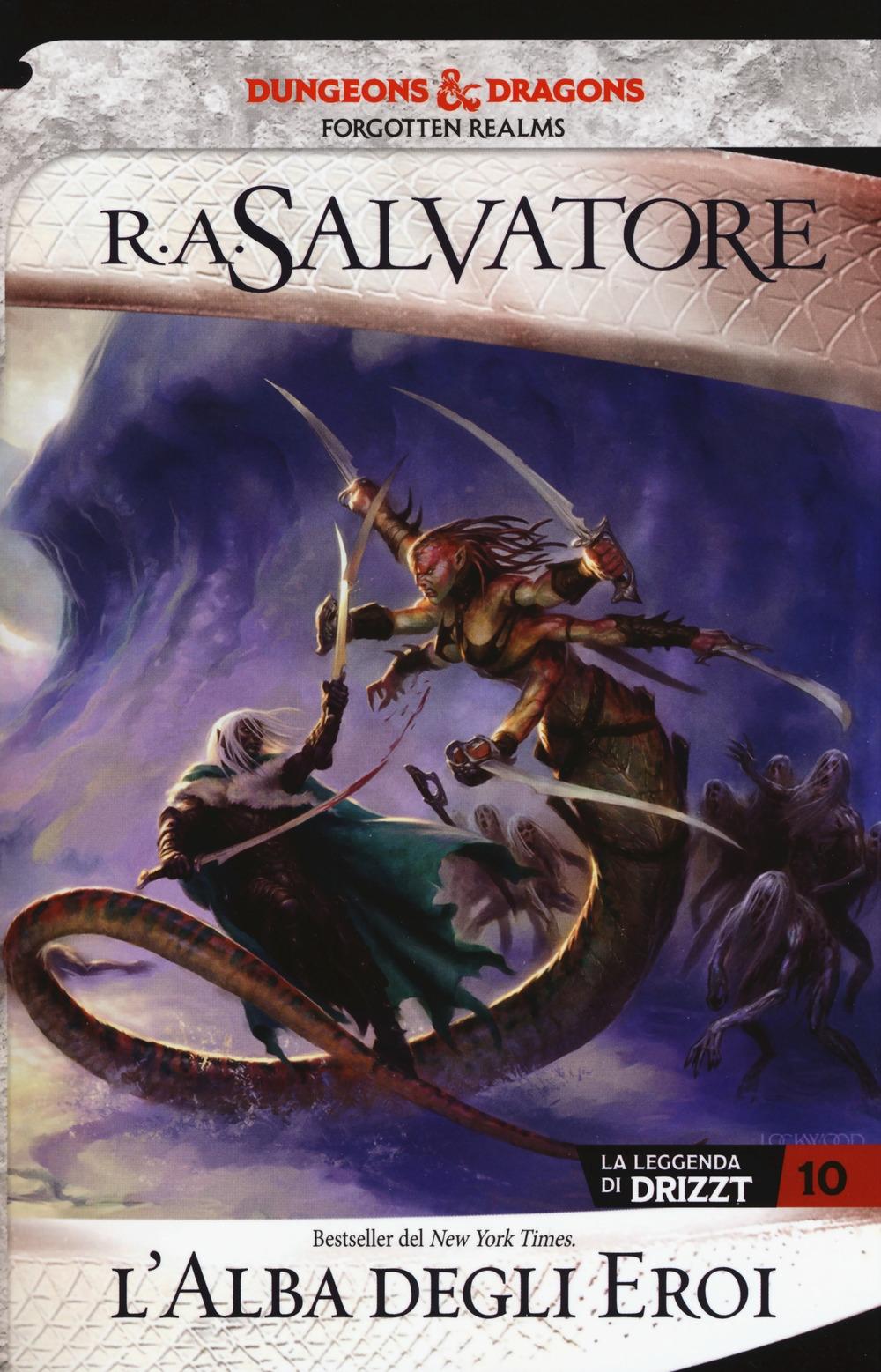 L'alba degli eroi  La leggenda di Drizzt  Forgotten realms  Vol  10