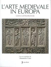 L'arte medievale in Europa. Ediz. illustrata