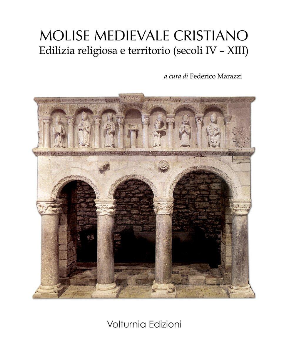 Molise medievale cristiano. Edilizia religiosa e territorio (secoli IV-XIII)