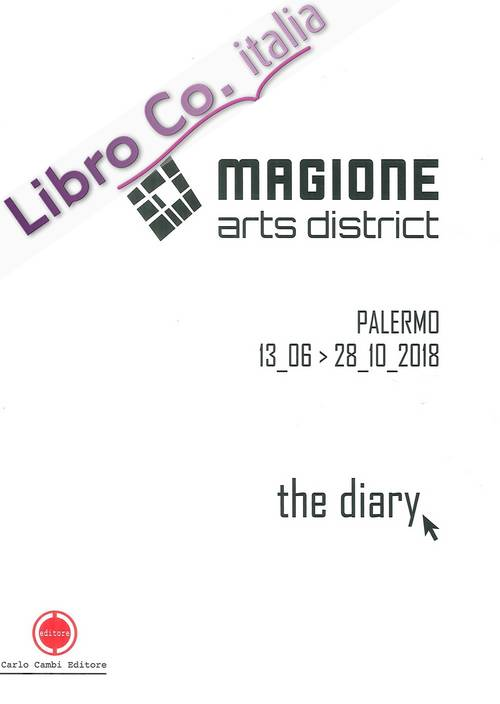 Magione Arts District. The Diary.