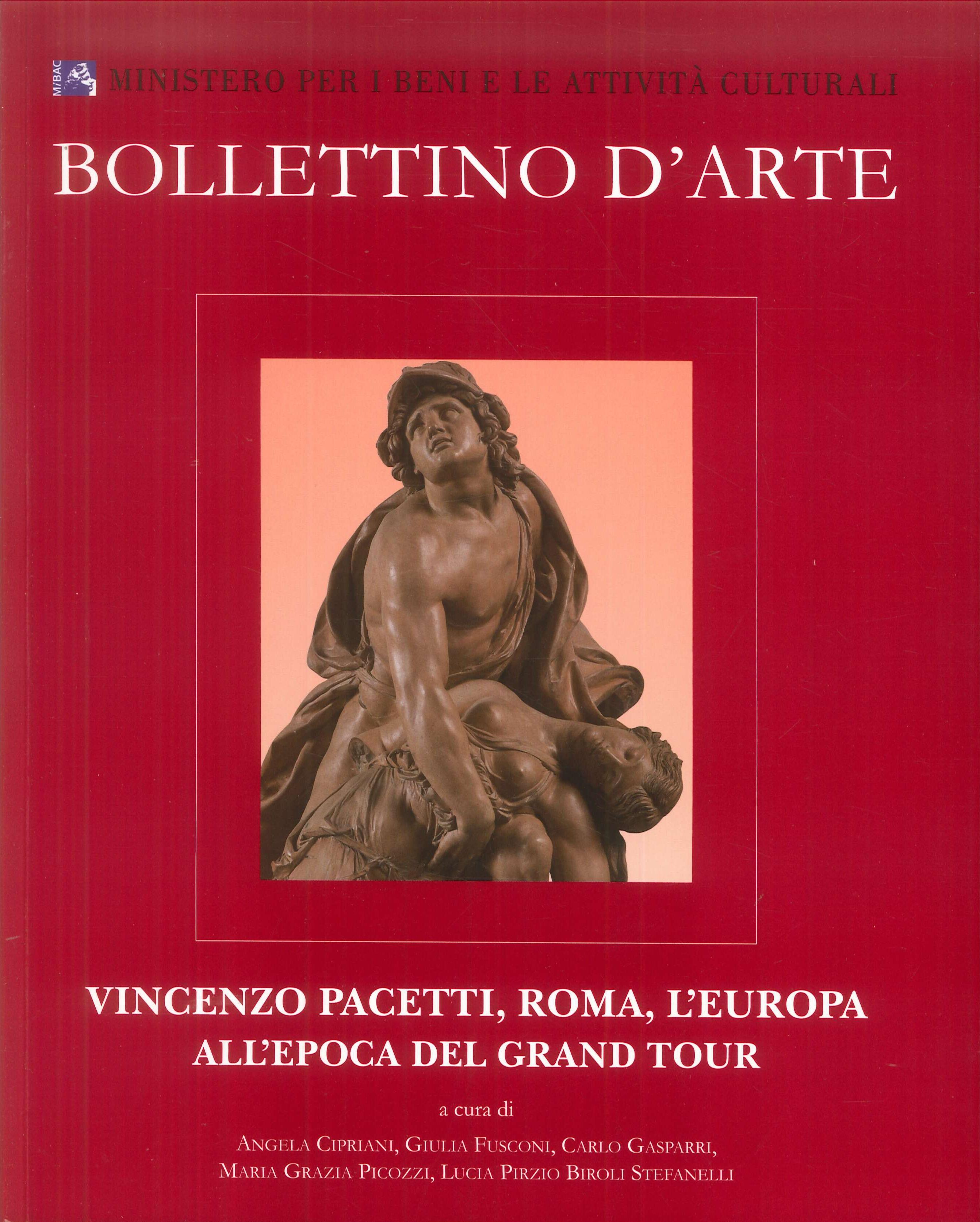 Bollettino d'Arte. Volumi speciali. Vincenzo Pacetti, Roma, l'Europa all'epoca del Grand Tour.