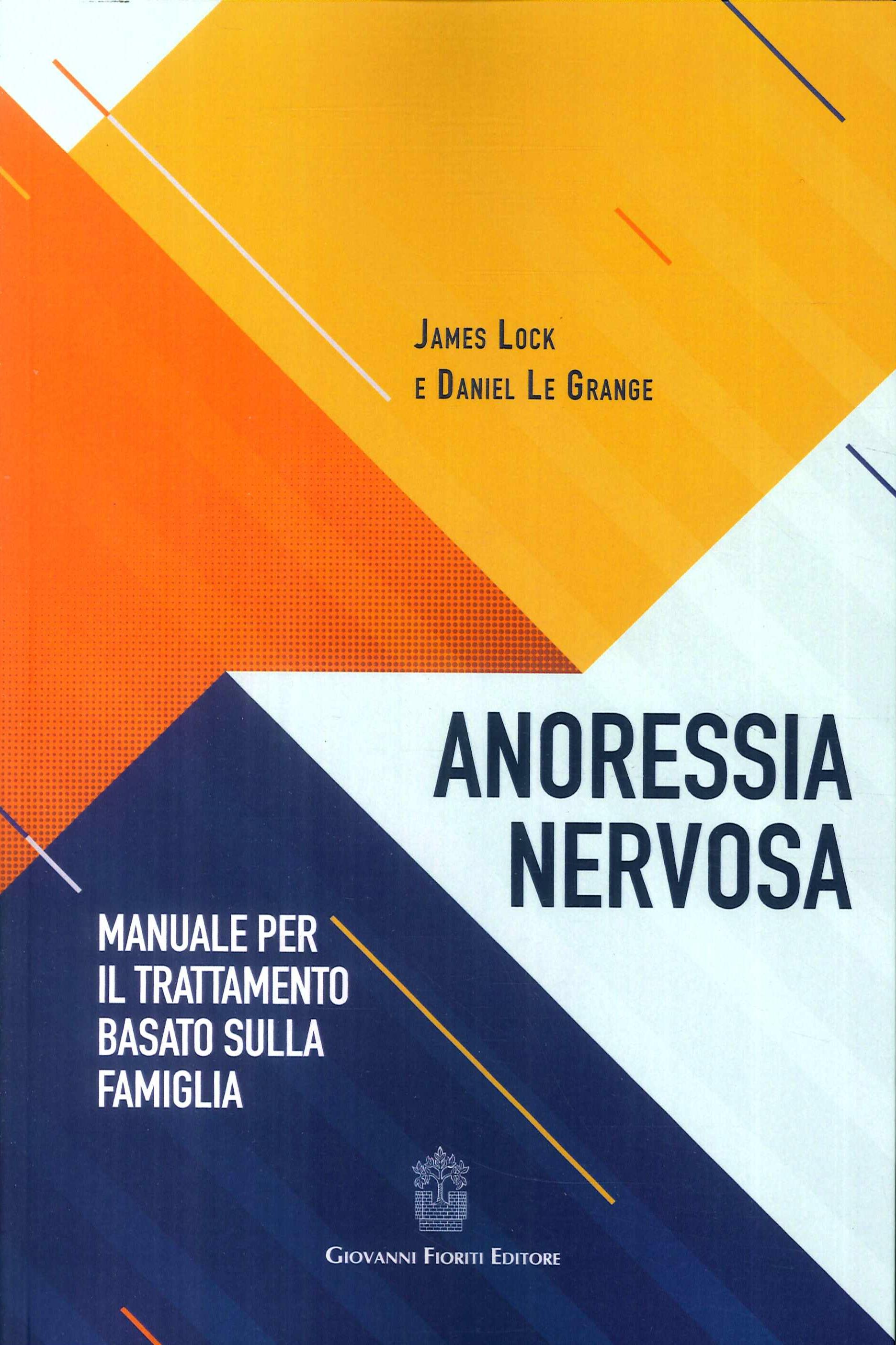 Anoressia nervosa. Manuale per il trattamento basato sulla famiglia.
