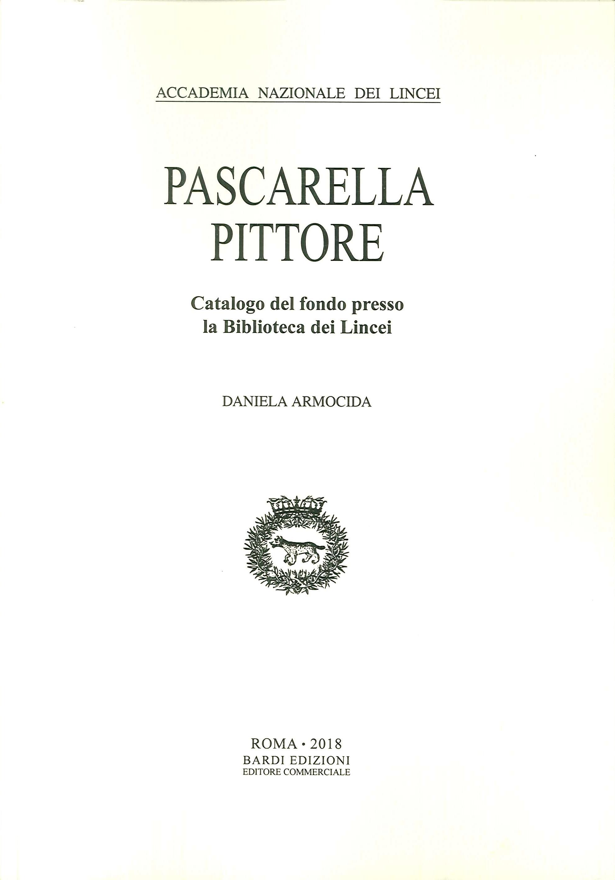 Pascarella Pittore. Catalogo del fondo presso la biblioteca dei Lincei. Con CD-ROM