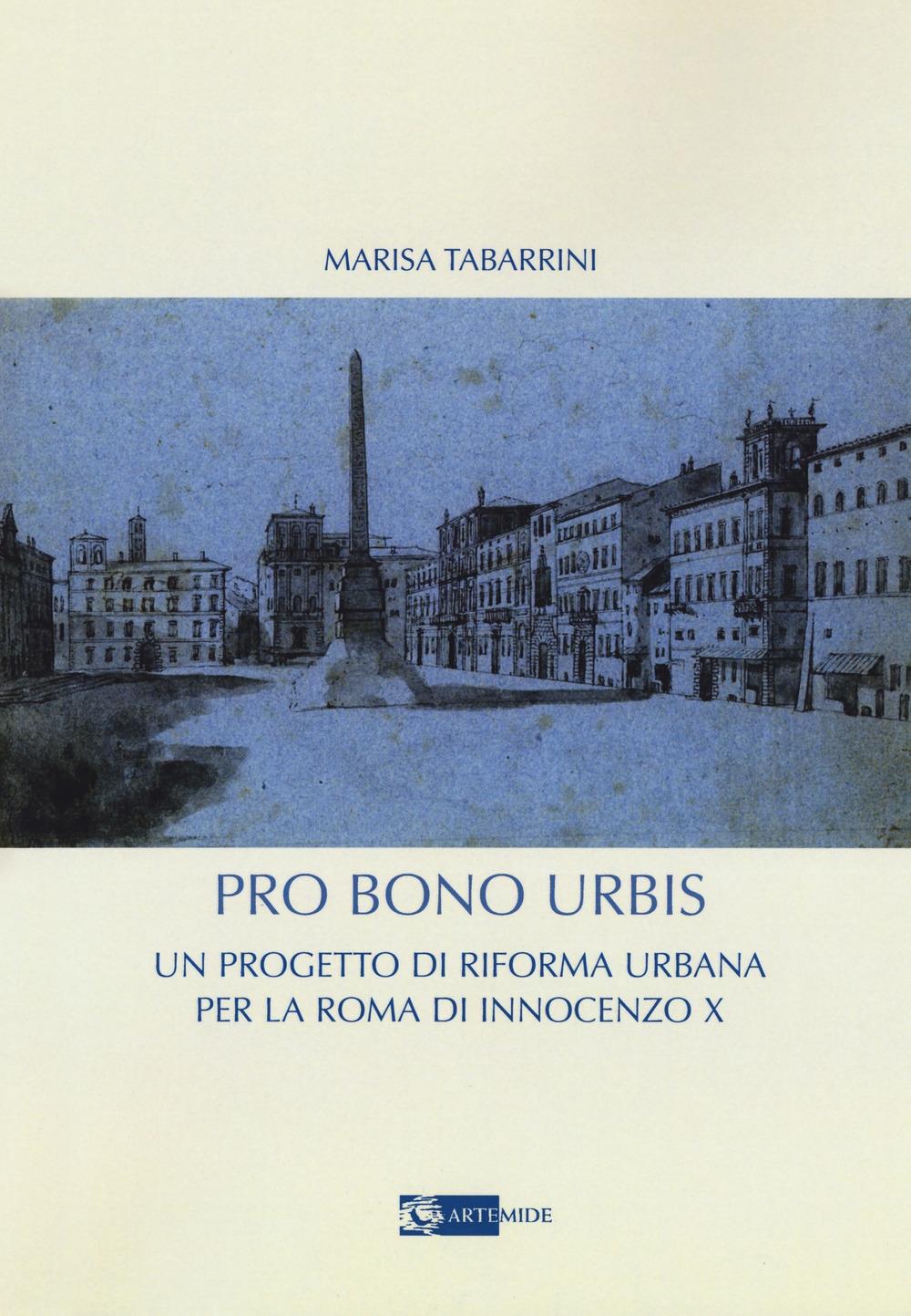 Pro bono urbis. Un progetto di riforma urbana per la Roma di innocenzo X