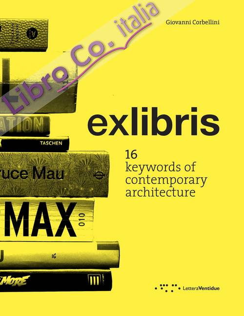 Exlibris. 16 keywords of contemporary architecture