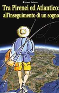Tra Pirenei ed Atlantico... ...all'inseguimento di un sogno!