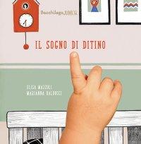 Il sogno di Ditino. Ediz. illustrata