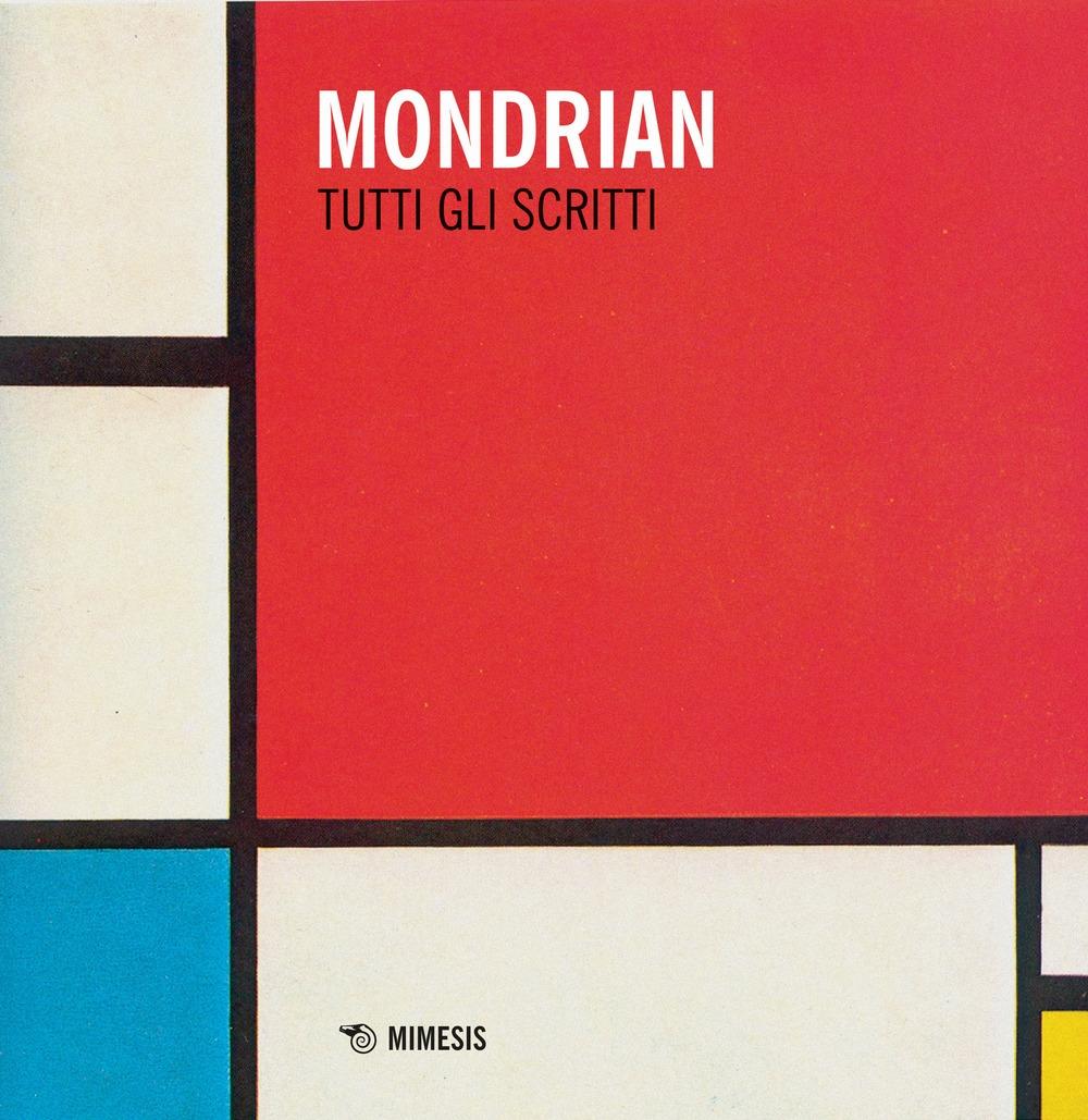 Mondrian. Tutti gli scritti