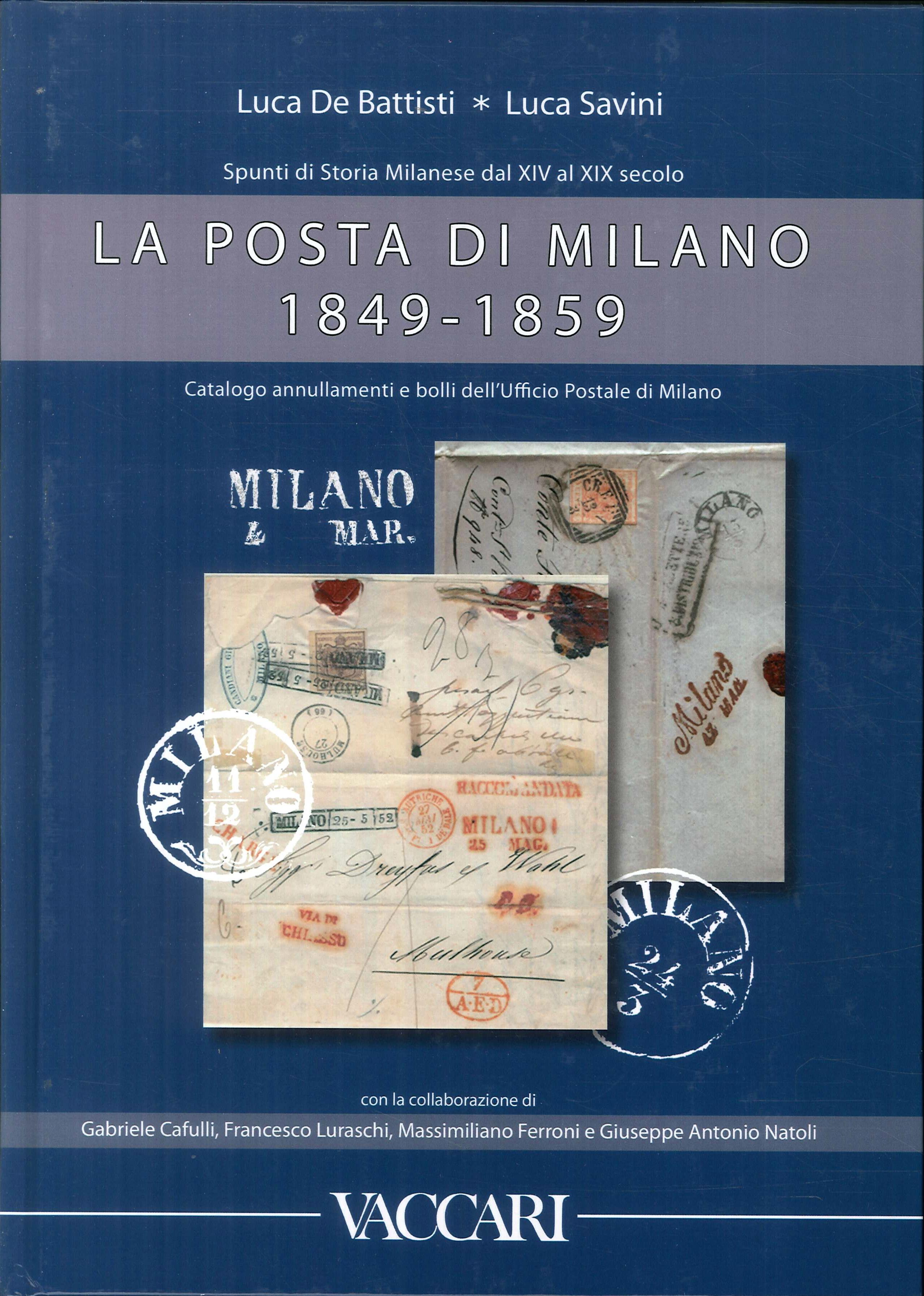 La posta di milano 1849-1859. Spunti di storia milanese dal XIV al XIX. Catalogo annullamenti e bolli dell'ufficio postale di Milano