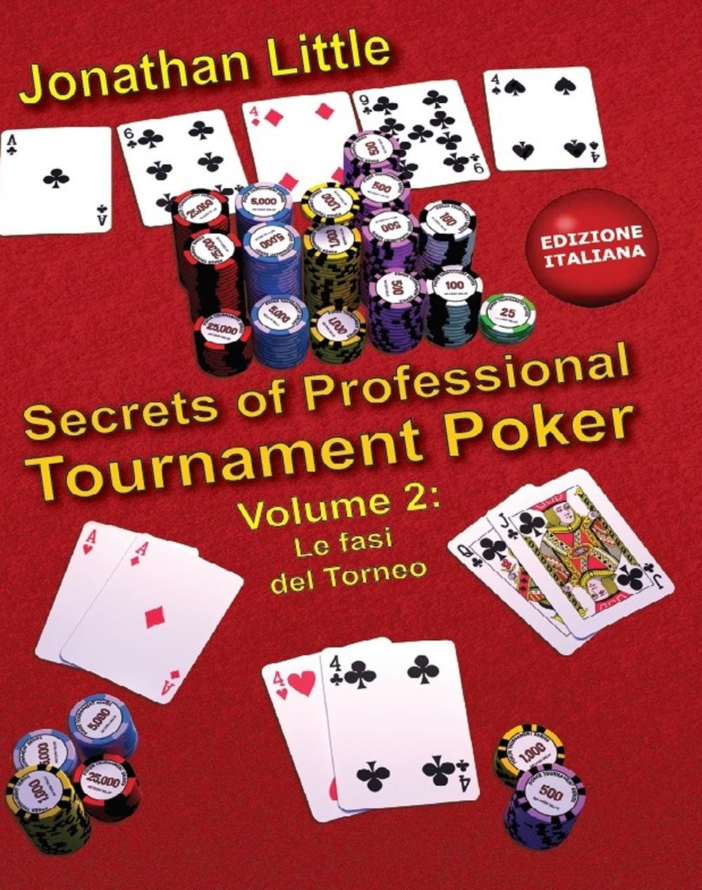 Secrets of professional tournament poker. Vol. 2: Le fasi del torneo