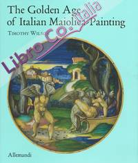 The Golden Age of Italian Maiolica Painting.