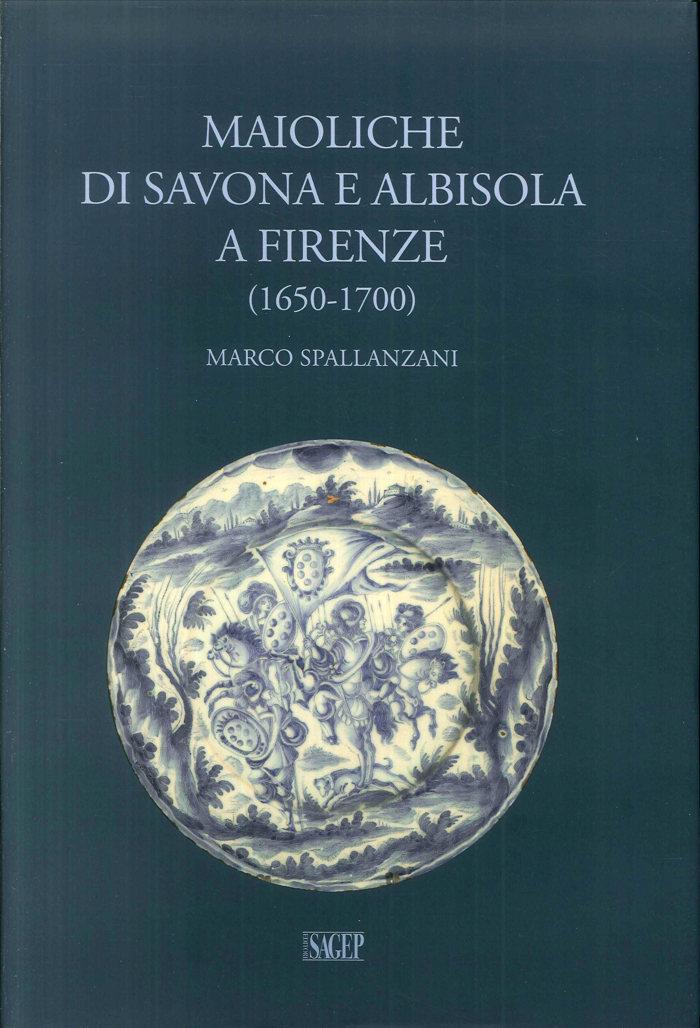 Maioliche di Savona e Albisola a Firenze (1650-1700)