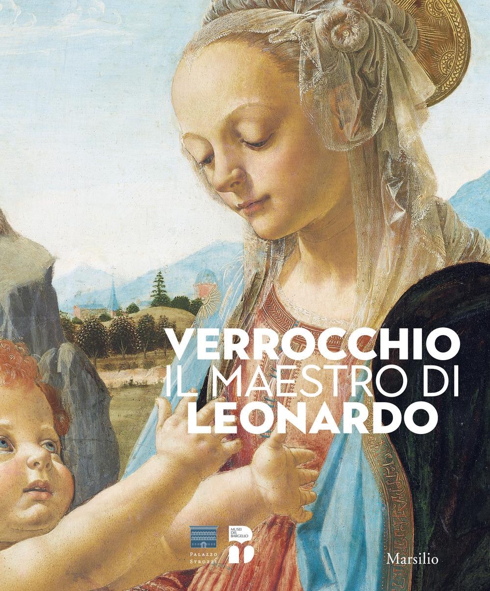 Verrocchio, il maestro di Leonardo.