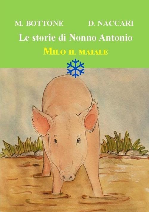 Milo il maiale. Le storie di nonno Antonio