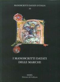 I manoscritti datati delle Marche.