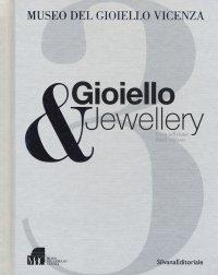 Gioiello & Jewellery. Vol. 3. Museo del Gioiello di Vicenza.