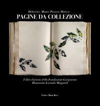 Pagine da collezione. Delacroix, Manet, Picasso, Matisse. I libri d'artista della Fondazione Cariparma. Donazione Corrado Mingardi.