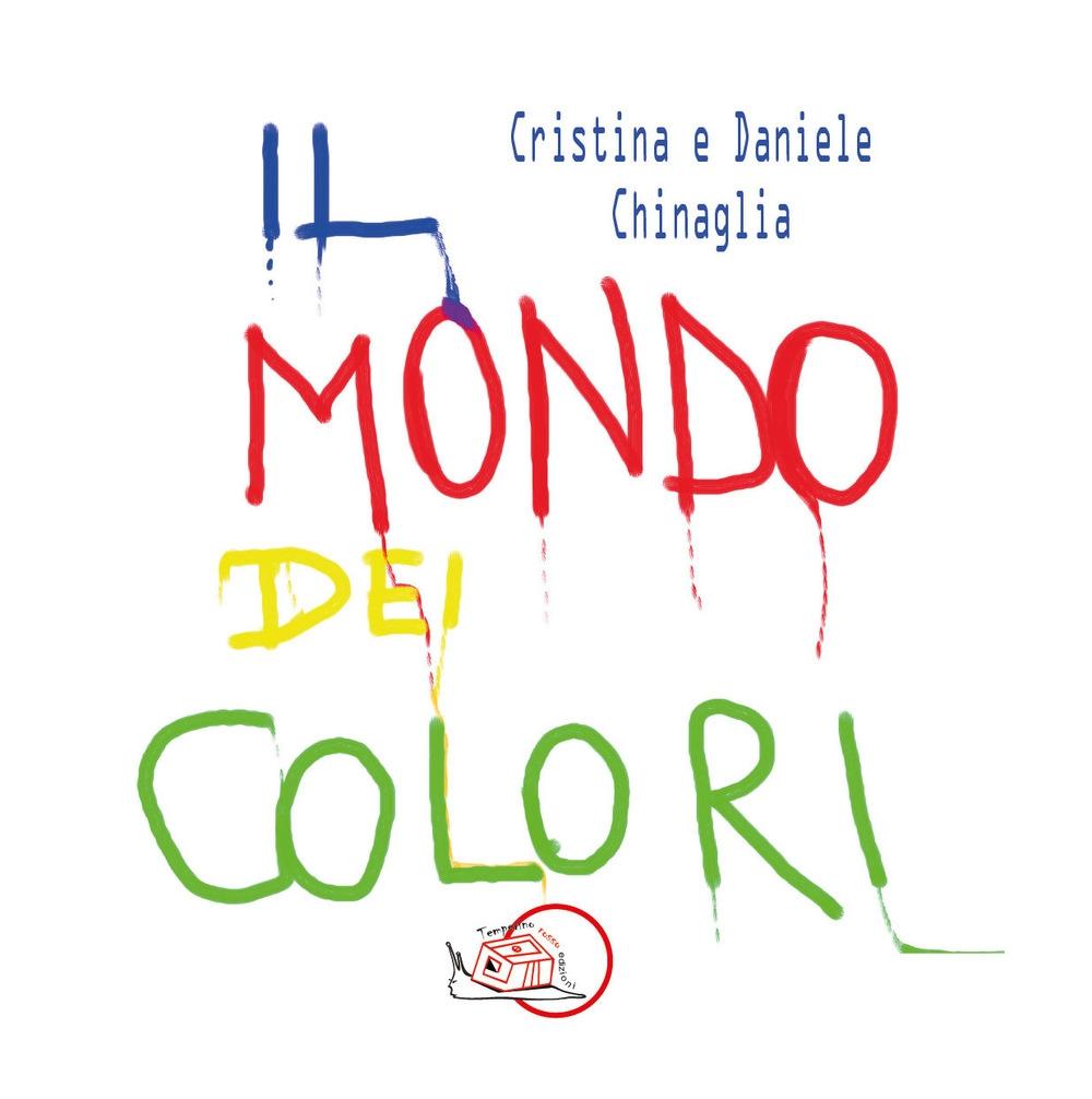 Il mondo dei colori. Ediz. illustrata