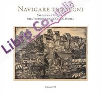 Navigare tra i segni. Sardegna e Toscana nell'incisione tra XX e XXI secolo.