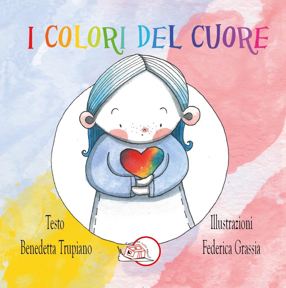 I colori del cuore. Ediz. illustrata