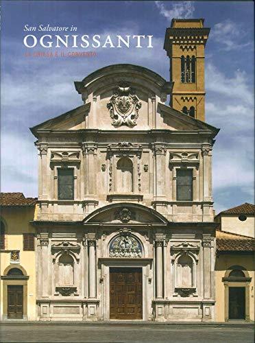 San Salvatore in Ognissanti. La chiesa e il convento