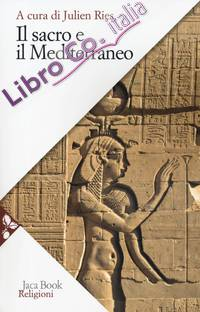 Trattato di antropologia del sacro. Vol. 3: Il sacro e il Mediterraneo