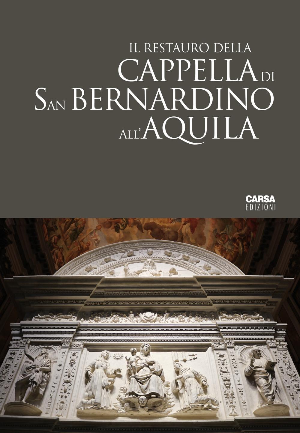 Il Restauro della Cappella di San Bernardino all'Aquila