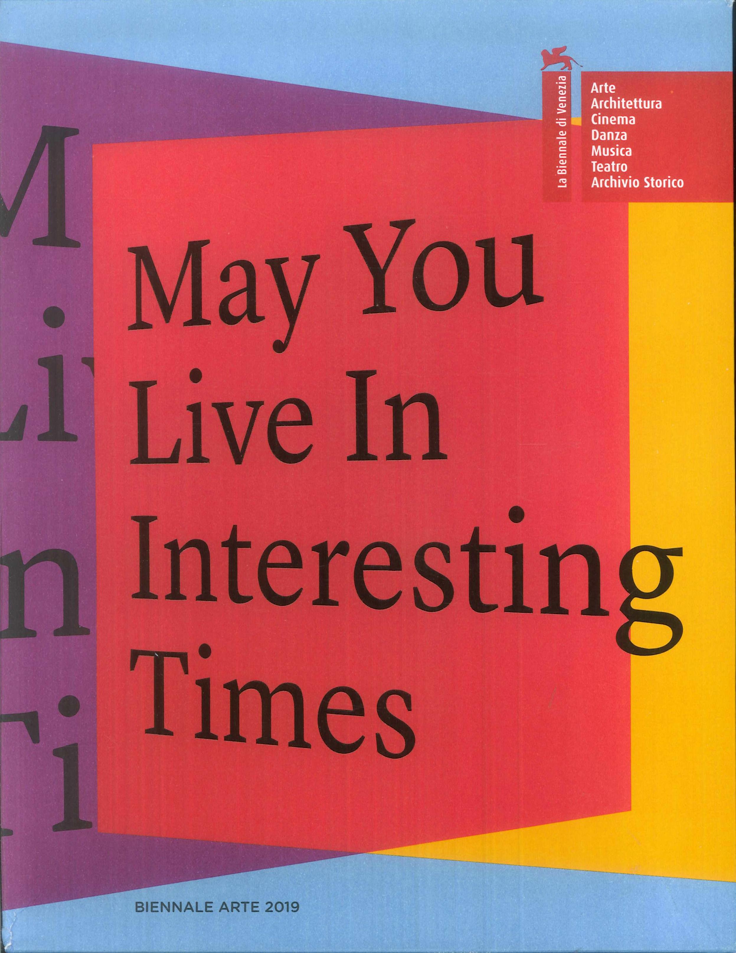La Biennale di Venezia. 58ª Esposizione internazionale d'arte. May You Live in Interesting Times. [English edition]