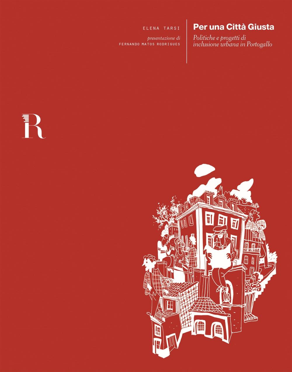 Per una città giusta. Politiche e progetti di inclusione urbana in Portogallo