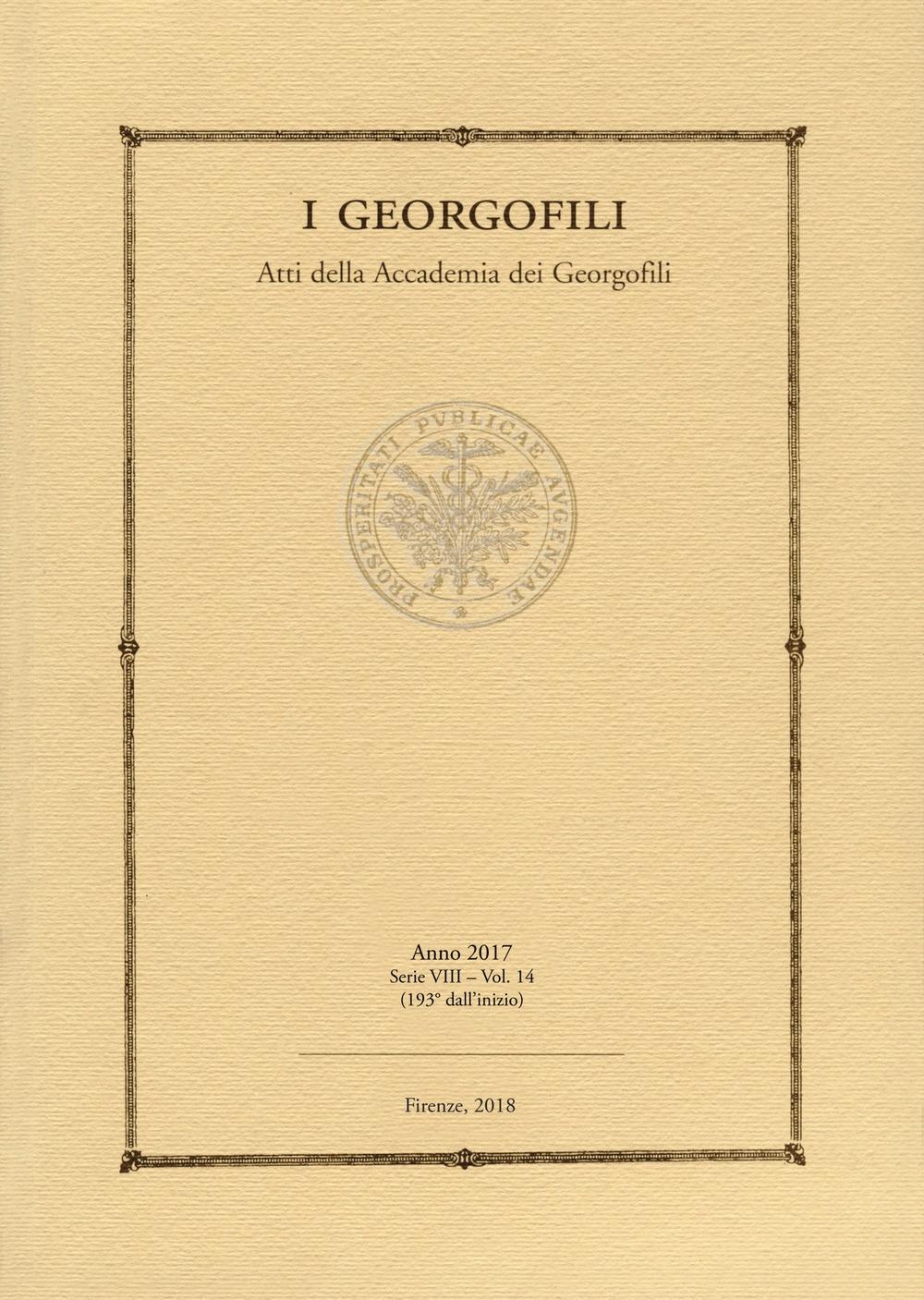 I georgofili. Atti della Accademia dei Georgofili. Vol. 14. 2017