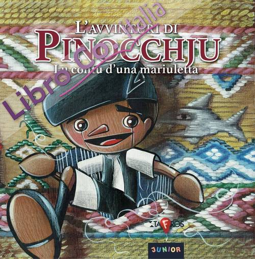 L'avvinturi di Pinocchju. Lu contu d'una mariuletta