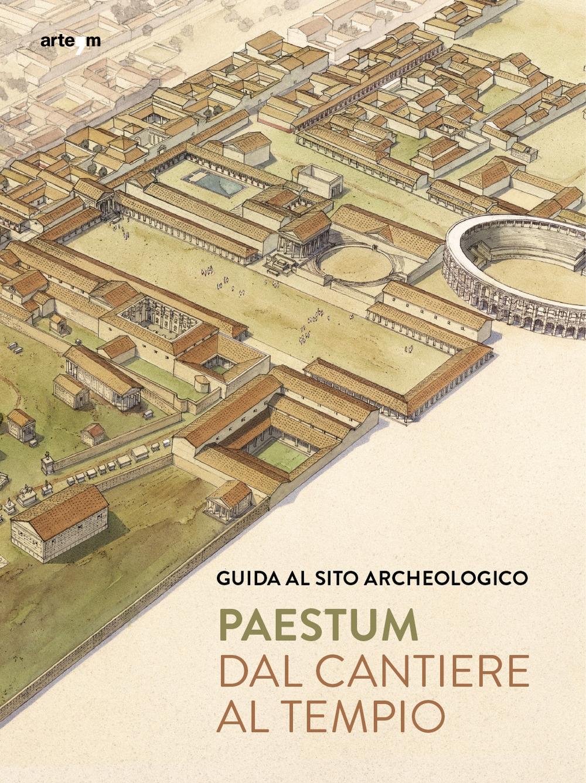Dal cantiere al tempio. guida al sito archeologico
