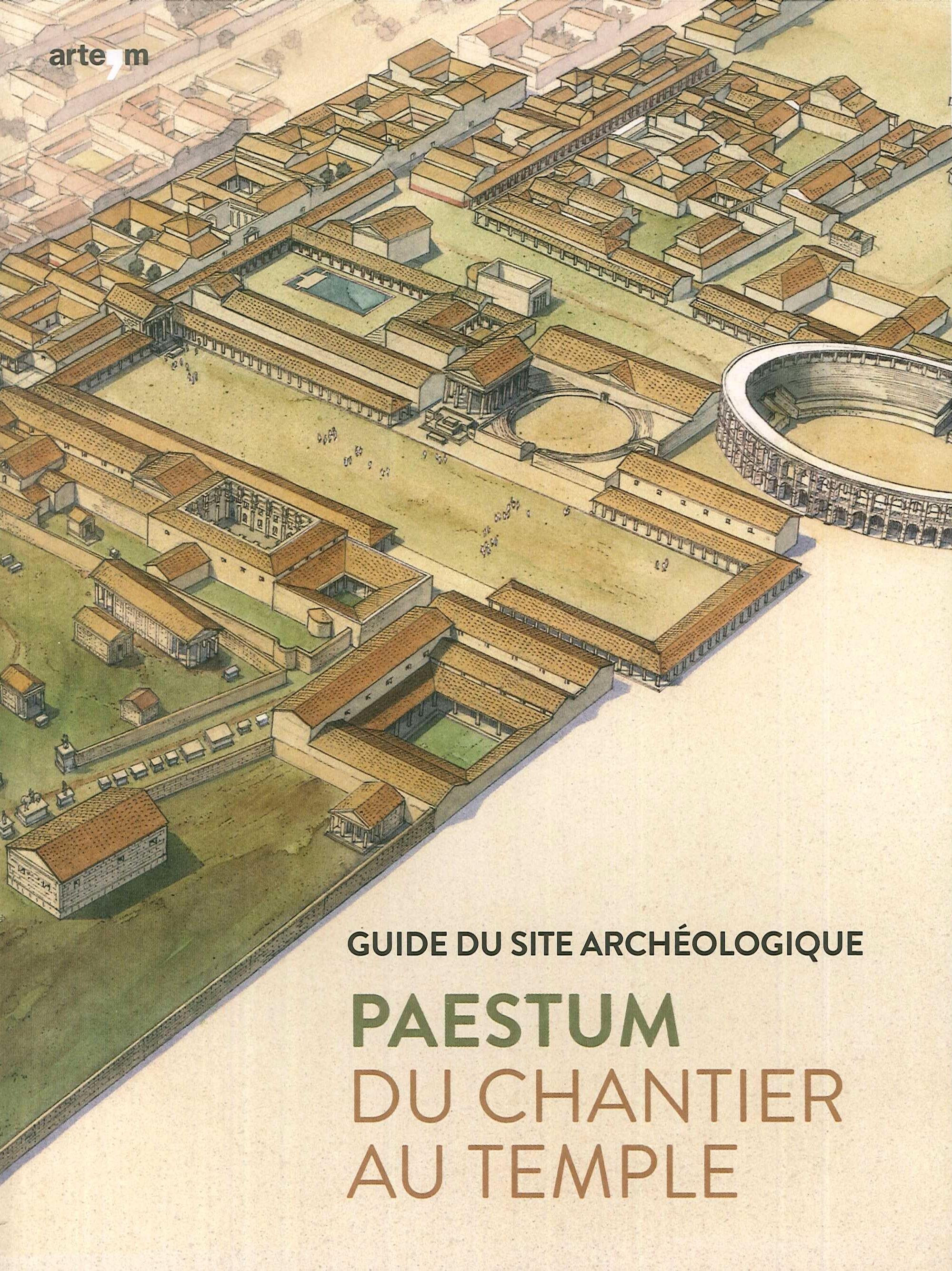 Paestum. Dal cantiere al tempio. guida al sito archeologico