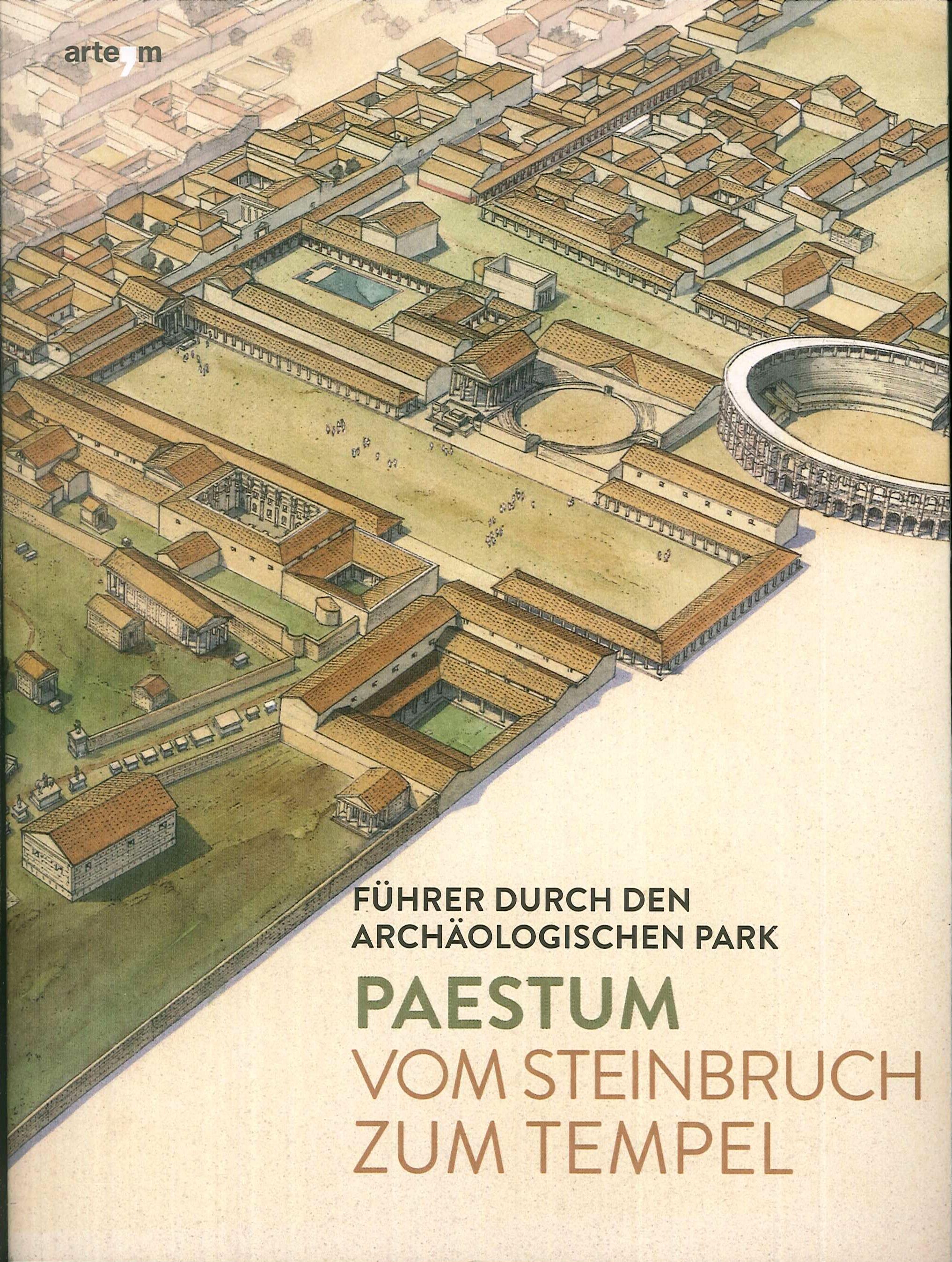Paestum. Von steinbruch zum tempel. Fuhrer durch del archaologischen park